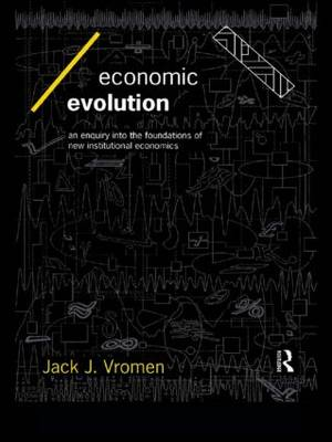 Economic Evolution: An Inquiry into the Foundations of the New Institutional Economics - Economics as Social Theory (Paperback)