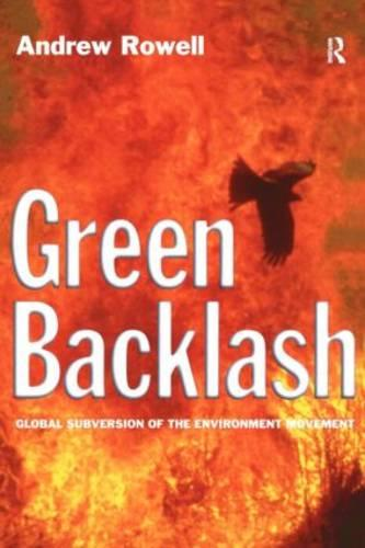 Green Backlash: Global Subversion of the Environment Movement (Paperback)