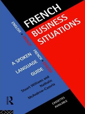 French Business Situations: A Spoken Language Guide (Paperback)