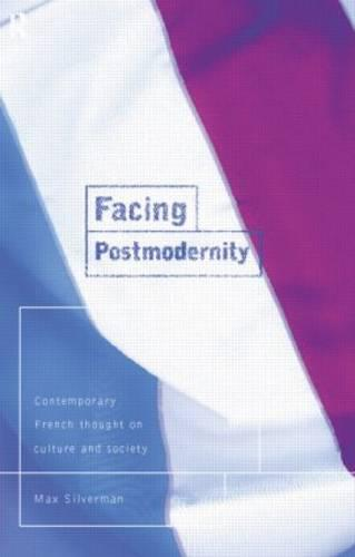 Facing Postmodernity: Contemporary French Thought (Paperback)