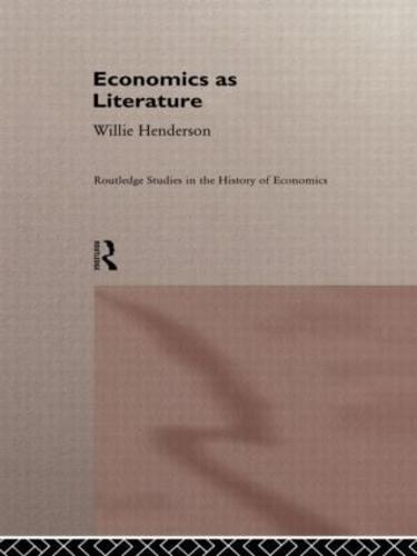 Economics as Literature - Routledge Studies in the History of Economics (Hardback)