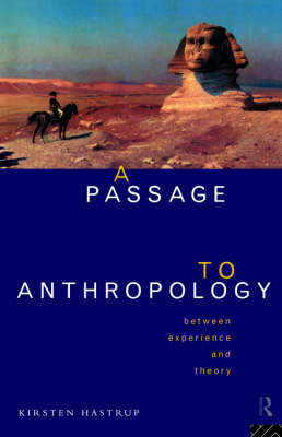 A Passage to Anthropology: Between Experience and Theory (Paperback)