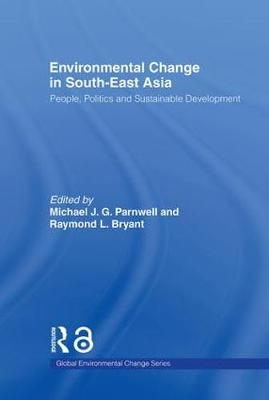 Environmental Change in South-East Asia: People, Politics and Sustainable Development (Hardback)