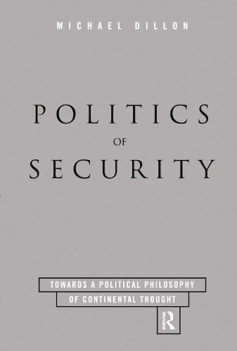 Politics of Security: Towards a Political Phiosophy of Continental Thought (Hardback)