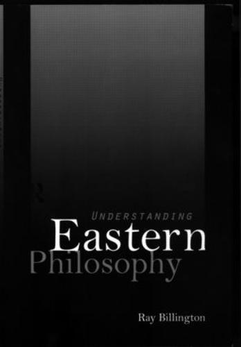 Understanding Eastern Philosophy (Paperback)