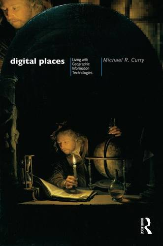 Digital Places: Living with Geographic Information Technologies (Hardback)