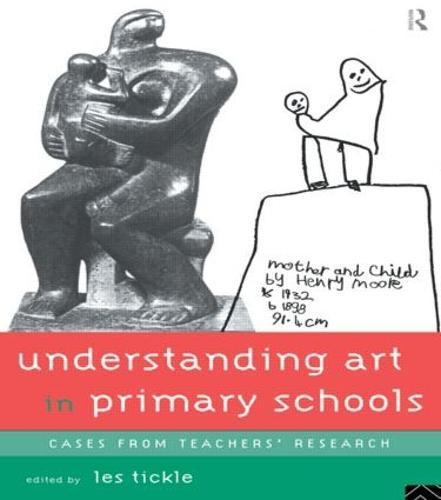 Understanding Art in Primary Schools (Paperback)