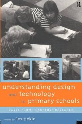Understanding Design and Technology in Primary Schools: Cases from Teachers' Research (Paperback)