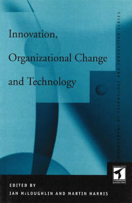 New Perspectives on Innovation, Organisational Change and Technology - The management of technology & innovation series (Paperback)