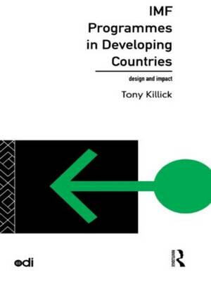 IMF Programmes in Developing Countries: Design and Impact - Development Policy Studies Series (Paperback)
