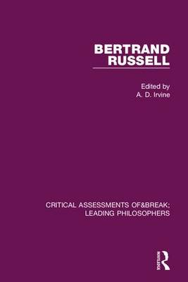 Bertrand Russell: Critical Assessments - Critical Assessments of Leading Philosophers (Hardback)