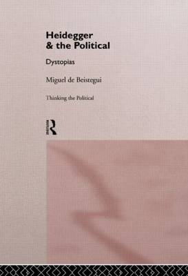 Heidegger and the Political - Thinking the Political (Paperback)