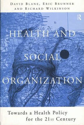 Health and Social Organization: Towards a Health Policy for the 21st Century (Paperback)