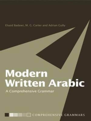 Modern Written Arabic: A Comprehensive Grammar - Routledge Comprehensive Grammars (Paperback)
