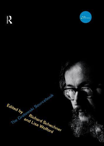 The Grotowski Sourcebook - Worlds of Performance (Hardback)