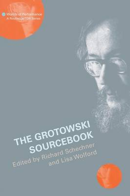 The Grotowski Sourcebook - Worlds of Performance (Paperback)