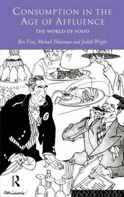 Consumption in the Age of Affluence: The World of Food (Hardback)