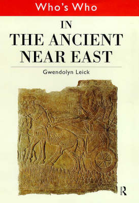 Who's Who in the Ancient Near East - Who's Who (Hardback)