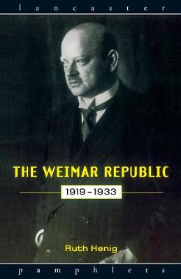 The Weimar Republic 1919-1933 - Lancaster Pamphlets (Paperback)