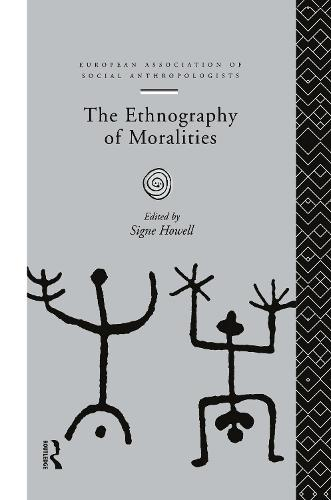 The Ethnography of Moralities - European Association of Social Anthropologists (Hardback)