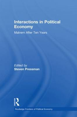 Interactions in Political Economy: Malvern After Ten Years - Routledge Frontiers of Political Economy (Hardback)