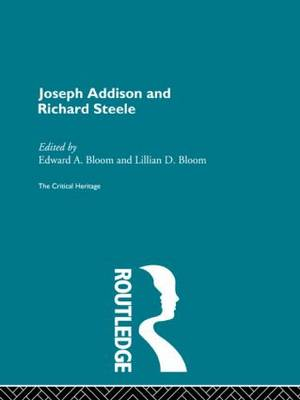 Joseph Addison and Richard Steele: The Critical Heritage (Hardback)