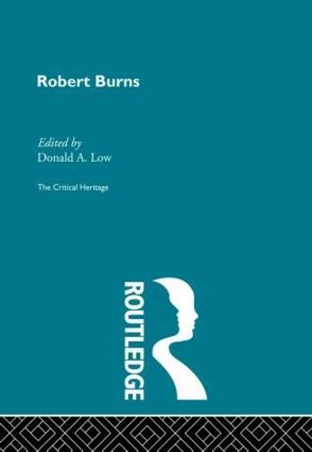 Robert Burns: The Critical Heritage (Hardback)