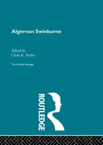 Algernon Swinburne: The Critical Heritage (Hardback)