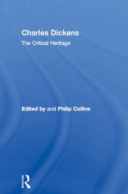 Charles Dickens: The Critical Heritage (Hardback)
