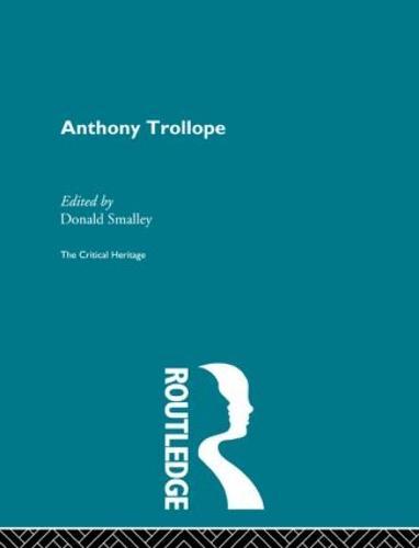 Anthony Trollope: The Critical Heritage (Hardback)