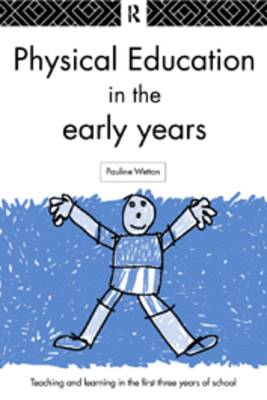 Physical Education in the Early Years (Paperback)