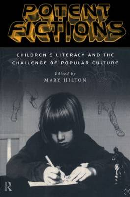 Potent Fictions: Children's Literacy and the Challenge of Popular Culture (Paperback)
