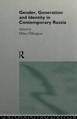 Gender, Generation and Identity in Contemporary Russia (Paperback)
