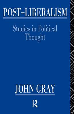 Post-Liberalism: Studies in Political Thought (Paperback)