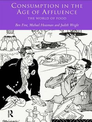 Consumption in the Age of Affluence: The World of Food (Paperback)