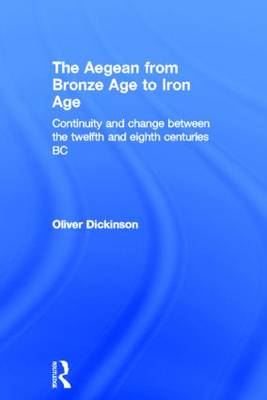 The Aegean from Bronze Age to Iron Age (Hardback)