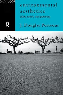 Environmental Aesthetics: Ideas, Politics and Planning (Paperback)