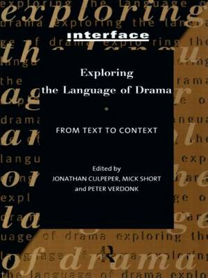 Exploring the Language of Drama: From Text to Context - Interface (Paperback)