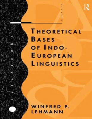 Theoretical Bases of Indo-European Linguistics (Paperback)