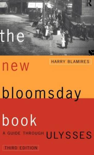 The New Bloomsday Book: A Guide Through Ulysses (Hardback)