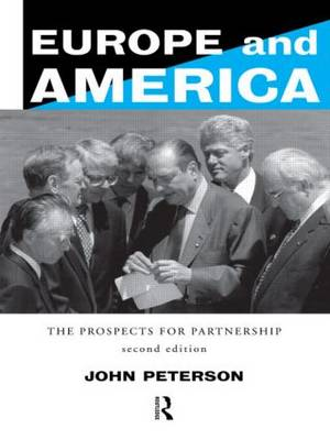 Europe and America: The Prospects for Partnership (Paperback)