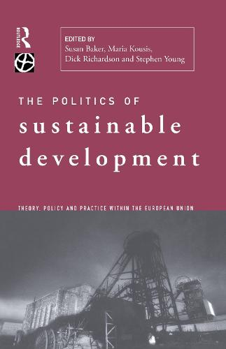 The Politics of Sustainable Development - Environmental Politics (Paperback)