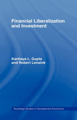 Financial Liberalization and Investment - Routledge Studies in Development Economics (Hardback)