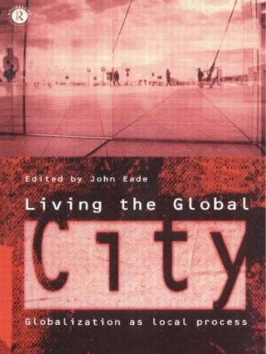 Living the Global City: Globalization as Local Process (Hardback)