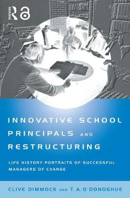 Innovative School Principals and Restructuring: Life History Portraits of Successful Managers of Change (Paperback)