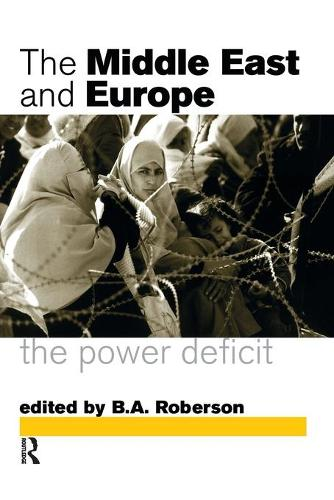 Middle East and Europe: The Power Deficit (Paperback)