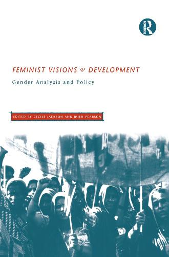 Feminist Visions of Development: Gender Analysis and Policy (Hardback)