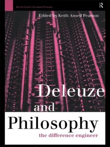 Deleuze and Philosophy: The Difference Engineer - Warwick Studies in European Philosophy (Hardback)