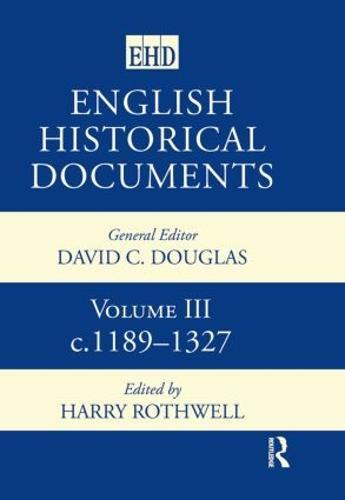English Historical Documents: Volume 3 1189-1327 - English Historical Documents (Hardback)