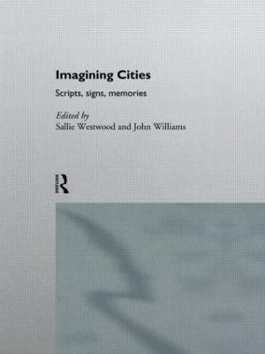 Imagining Cities: Scripts, Signs and Memories (Hardback)